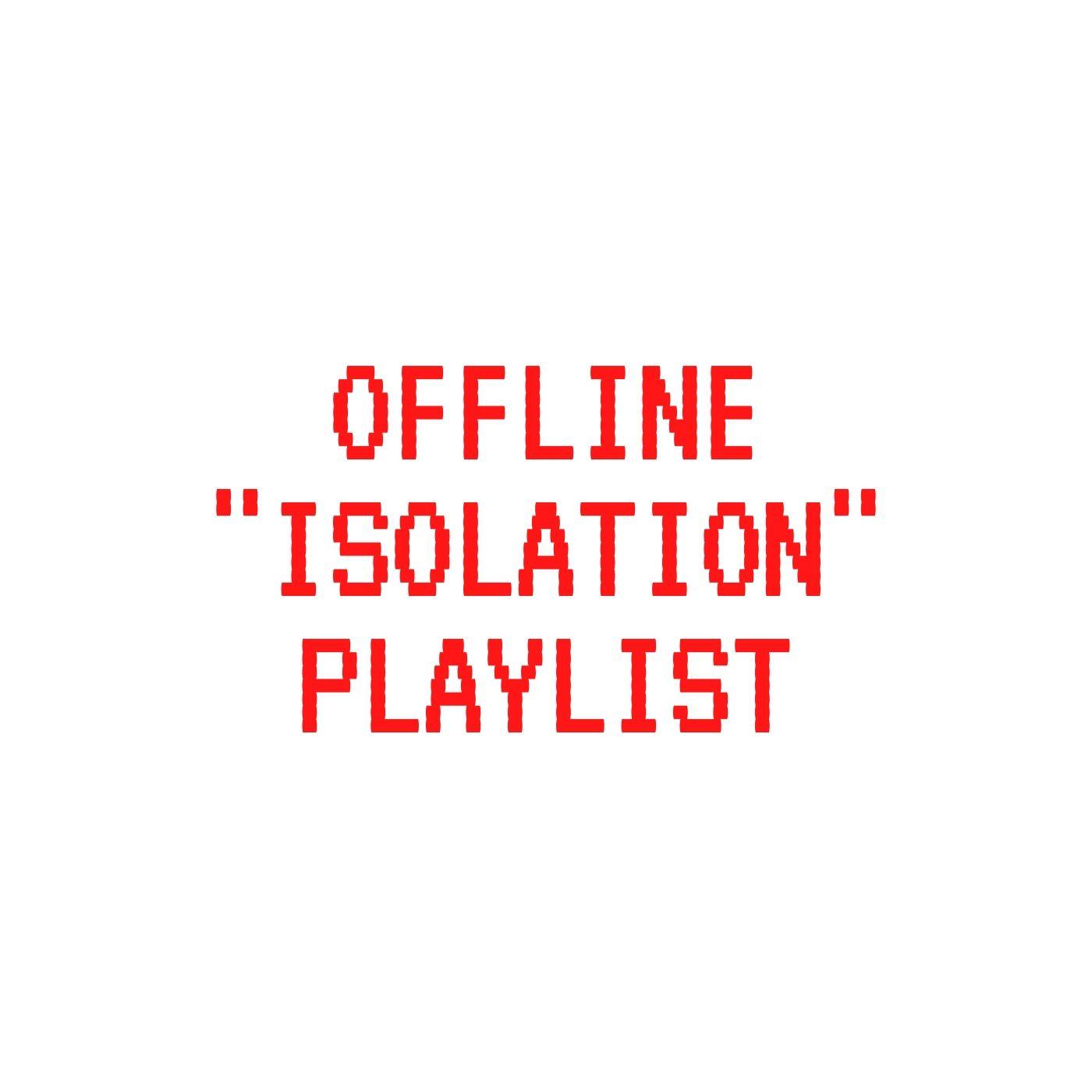 Offline Isolation Playlist on Spotify